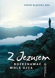 """Książka """"Z Jezusem rozeznawać wolę Ojca"""""""